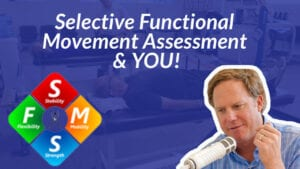 SpineFit Radio - What is Selective Functional Movement Assessment?
